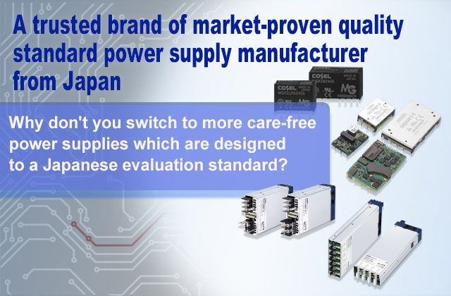 A trusted brand of standard power supply manufacturer in Japan with number one market share.Why does Cosel have number one market share in Japan where the testing standard is stringent?