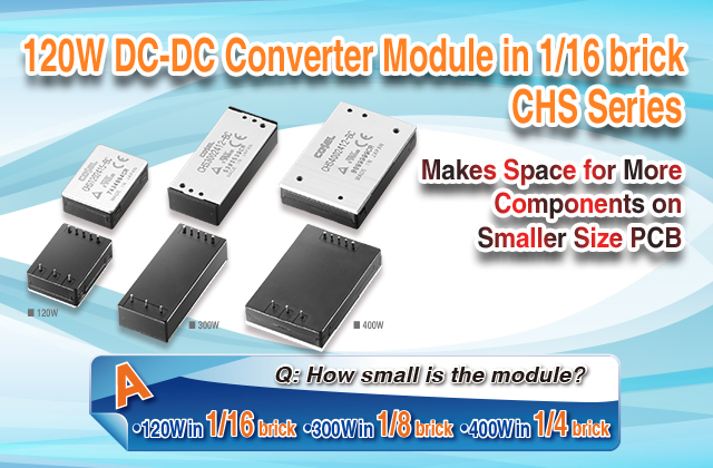 120W DC-DC Converter Module in 1/16 brick - CHS Series Makes Space for More Components on Smaller Size PCB